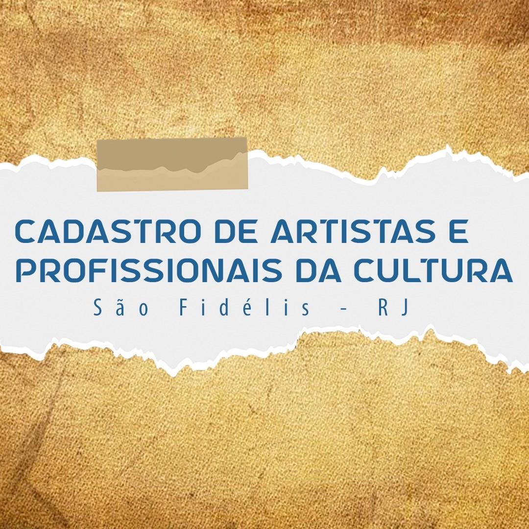 Cadastro de Artistas e Profissionais da Cultura - Clique aqui para acessar.